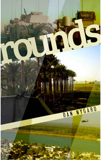 "Dan Nygard wrote his debut novel, ""Rounds,"" after deploying to Iraq with the Minnesota National Guard."